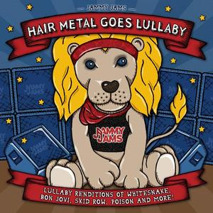 Jammy Jams - Hair Metal Goes Lullaby