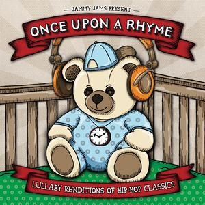 Jammy Jams - Once Upon A Rhyme: Lullaby Renditions of Hip-Hop Classics